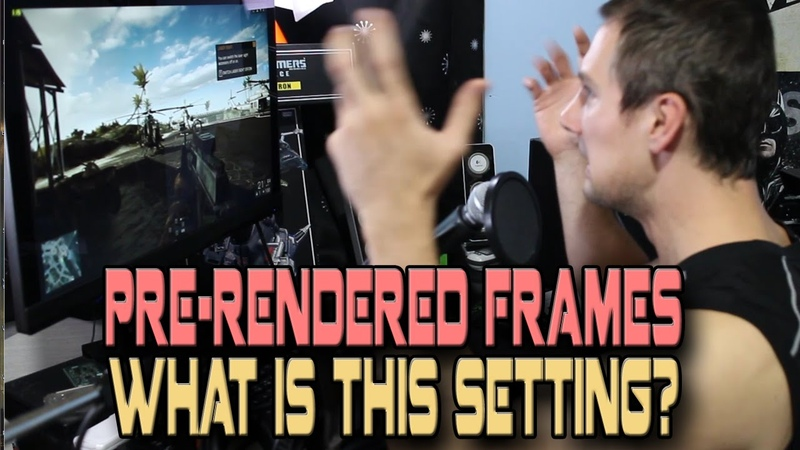 Pre-rendered Frames (Nvidia Control Panel) - What is it? Quick benchmarks of 1 vs 4