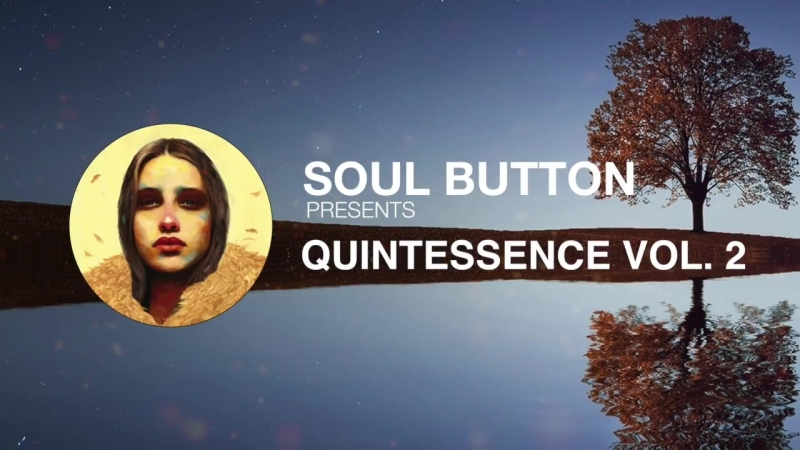Soul Button presents Quintessence Vol. 2 [Continuous Mix]