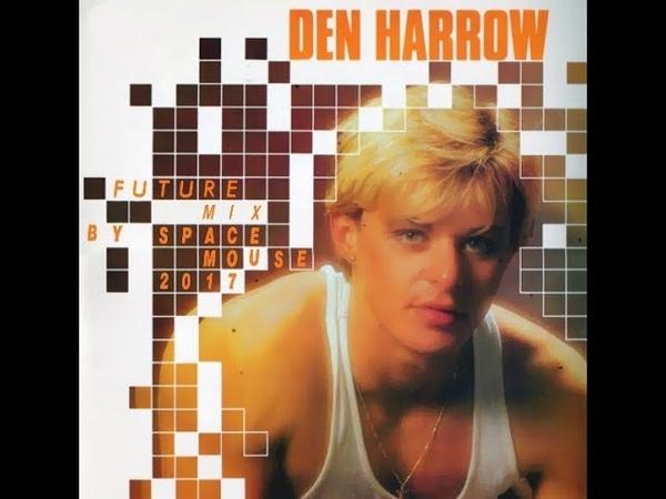 Den Harrow Future Mix By SpaceMouse 2017