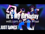 Just Dance Hits Its My Birthday - will.i.am Ft. Cody Wise Just Dance 2015