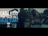 Cash Kidd feat. Kash Doll - Head Start produced by Sledgren (Official Music Video)