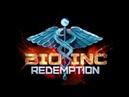 Bio Inc. Redemption\11\ Неизлечимый Полный крах...