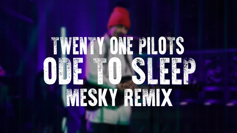Twenty One Pilots - Ode to Sleep (MeSky Remix)