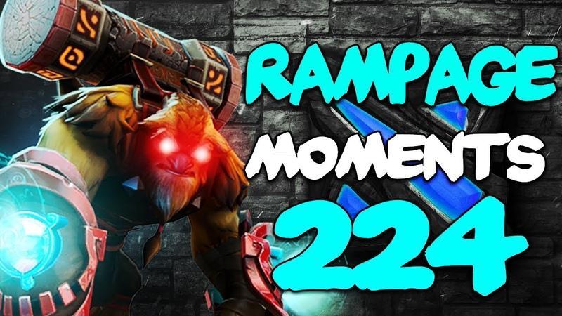 Dota 2 Rampage Moments Ep 224