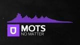 Future House - Mots - No Matter Umusic Records Release
