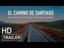 TRAILER El Camino de Santiago. Desaparición y muerte de Santiago Maldonado