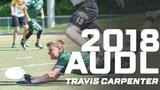 2018 AUDL Highlights Travis Carpenter