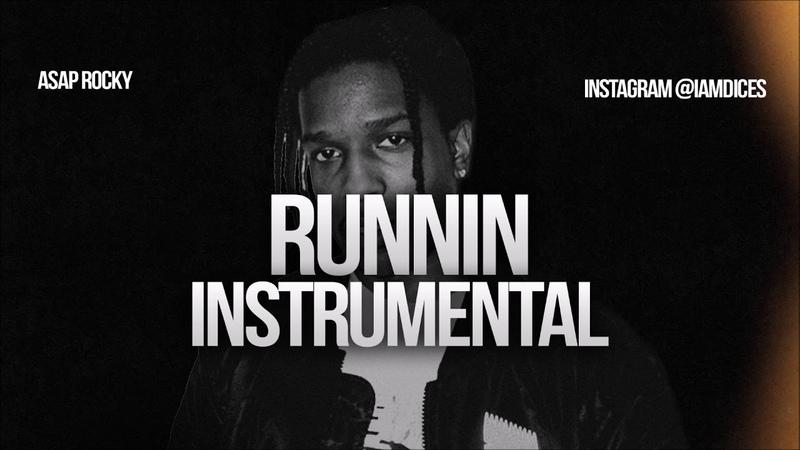ASAP Rocky Runnin ft. Nicki Minaj Instrumental Prod. by Dices *FREE DL*
