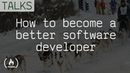 One weird trick to becoming a better software developer 😉