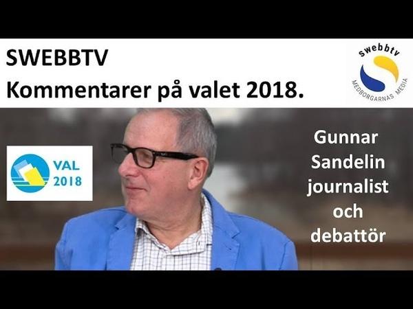 Journalist Gunnar Sandelin kommenterar valresultatet 2018.
