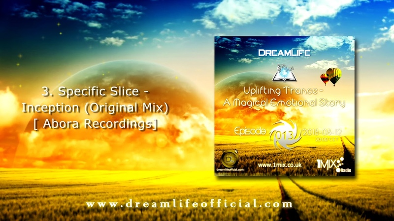 Uplifting Trance A Magical Emotional Story Ep 013 by DreamLife August 2018