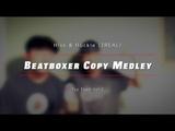 Hiss &amp Huckle (2REAL) Beatboxer Copy Medley Tag Team Vol.2