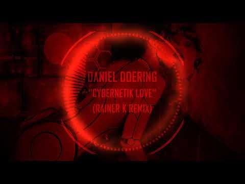 Daniel Doering - Cybernetik Love (Rainer K Remix)