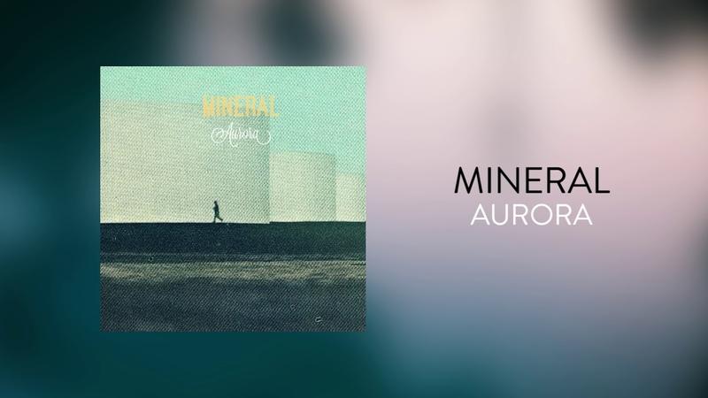 Mineral - Aurora (Official Audio)
