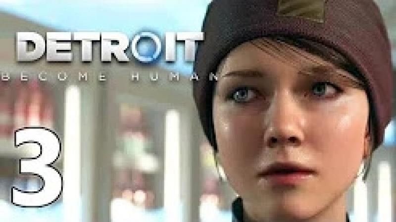 Detroit become human Стать человеком _ Игрофильм 3 серия_ Мечты_ прохождение Pla