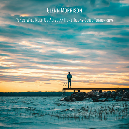 Glenn Morrison альбом Peace Will Keep Us Alive