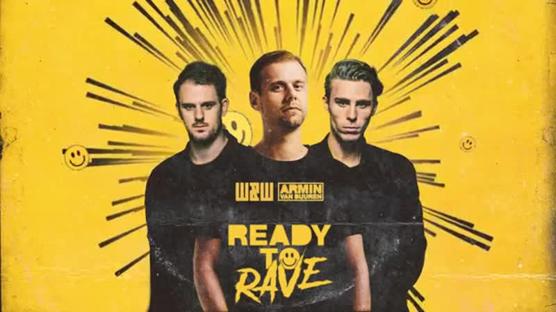 WW x Armin van Buuren - Ready To Rave = Extended Mix =NEW 3.12.2018