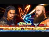 (WWE Mania) Fast Lane 2017 Roman Reigns vs Braun Strowman