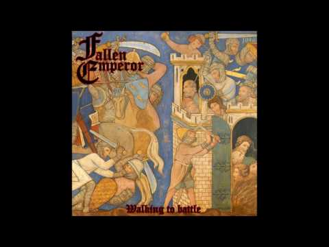 Fallen Emperor - Walking To Battle (2016) (Dungeon Synth, Medieval Dark Ambient)