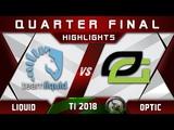 Liquid vs OpTic TI8 Quarter Final The International 2018 Highlights Dota 2