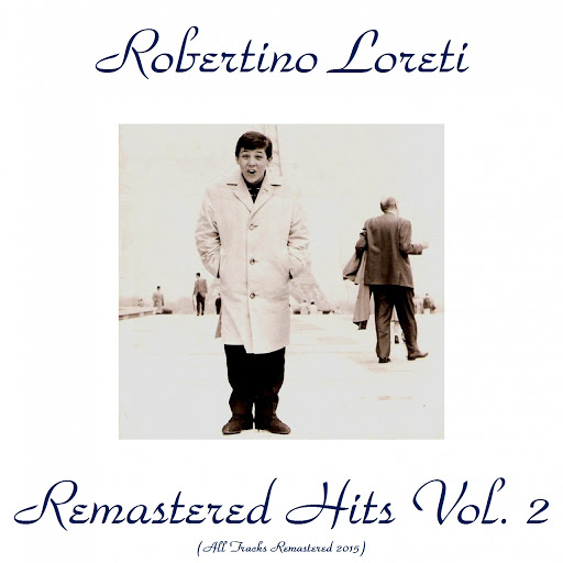 Робертино Лоретти альбом Remastered Hits, Vol. 2 (All tracks remastered 2015)