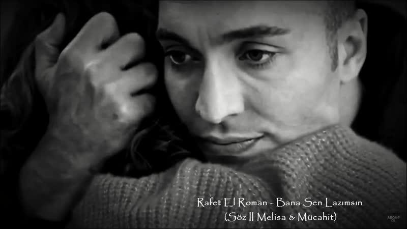 Rafet El Roman - Bana Sen Lazımsın (Söz II Melisa Mücahit)