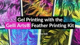 Gel Printing with the Gelli Arts Feather Printing Kit