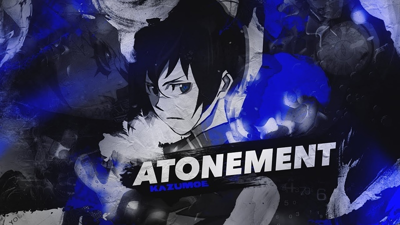 Atonement - B: The Beginning AMV [3rd Place Action @ Big Contest 2018]