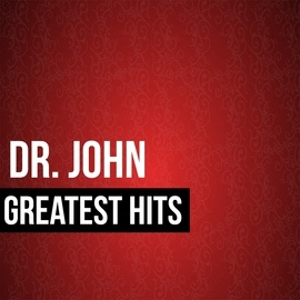 Dr. John альбом Dr. John Greatest Hits