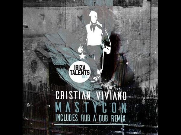 Cristian Viviano - Mastycon (Rub a Dubs Re Uptake Remix)