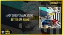ANDY SVGE Ft. Mark Vayne - Better Off Alone (Extended)