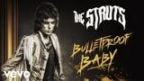 The Struts - Bulletproof Baby