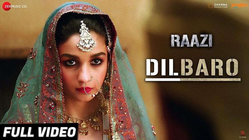Dilbaro - Full Video   Raazi   Alia Bhatt   Harshdeep Kaur, Vibha Saraf Shankar Mahadevan