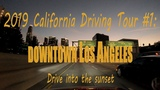California Driving Tour #1 2019 Driving Downtown Los Angeles into the sunset 4K