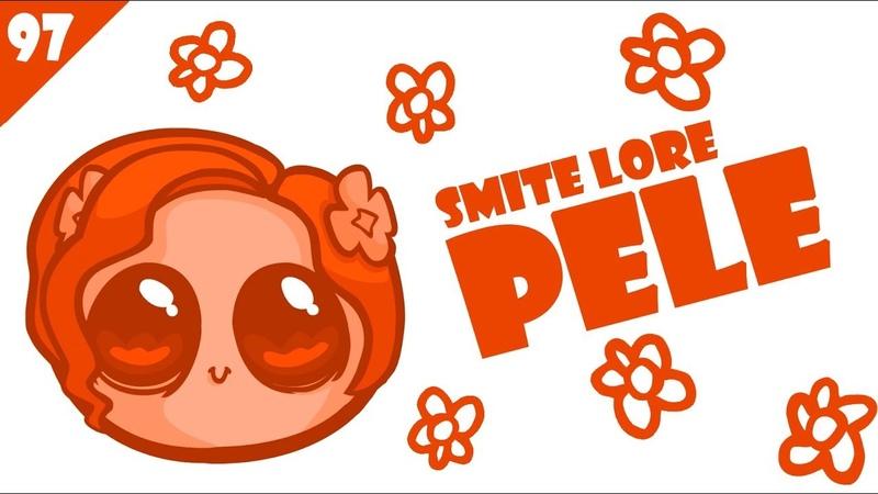 SMITE Lore 97 - Who is Pele