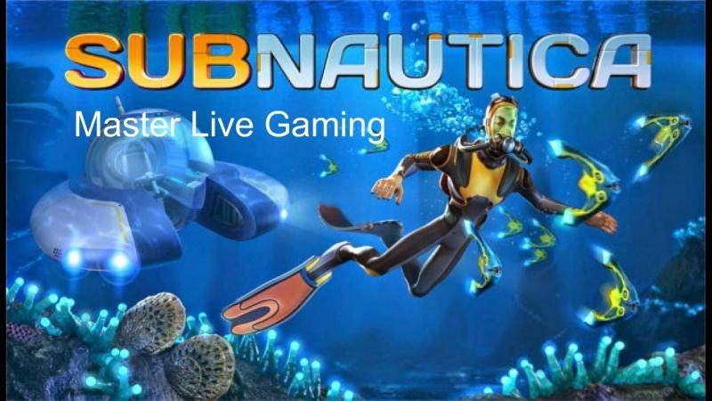 Master Live Gaming - Subnautica