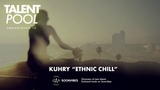 Kuhry - Ethnic Chill Talent Pool #10