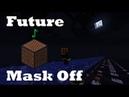 Mask Off - Future - Minecraft