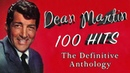 Dean Martin 100 Hits The Definitive Anthology 4 5 HOURS of Pop Swing