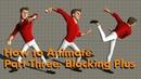 How To Animate (part3): Blocking plus