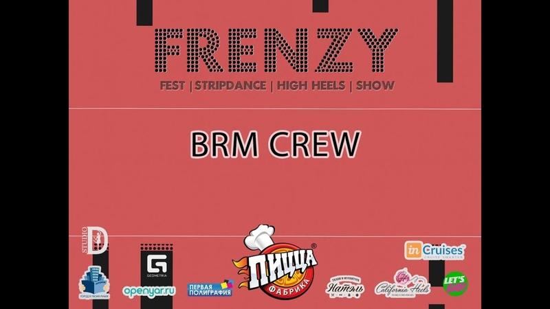 FRENZY IX FESTIVAL HIGH HEELS STRIP DANCE SHOW BRM CREW