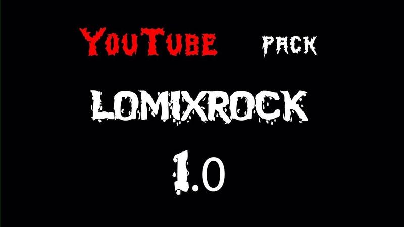 Обзор: YouTube pack by LomixRock 1.0