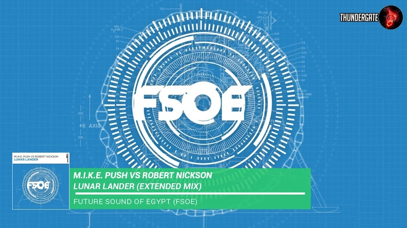 M.I.K.E. Push vs Robert Nickson - Lunar Lander (Extended Mix) |FSOE|