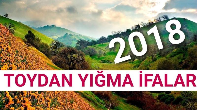 Toydan Yığma Muğam ve Şeirler Yeni 2018 Dinlemeye Deyer