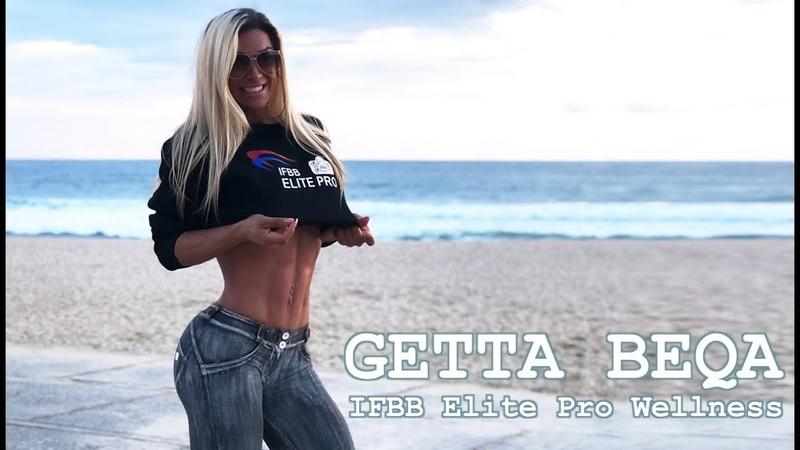 GETTA BEQA - IFBB Elite Pro Wellness