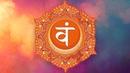 SACRAL CHAKRA HEALING MUSIC || Soothing Seed Mantra VAM Chants Clear Unblock Sacral Chakra