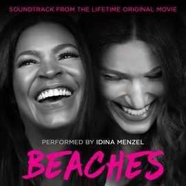 Idina Menzel альбом Beaches (Soundtrack from the Lifetime Original Movie)