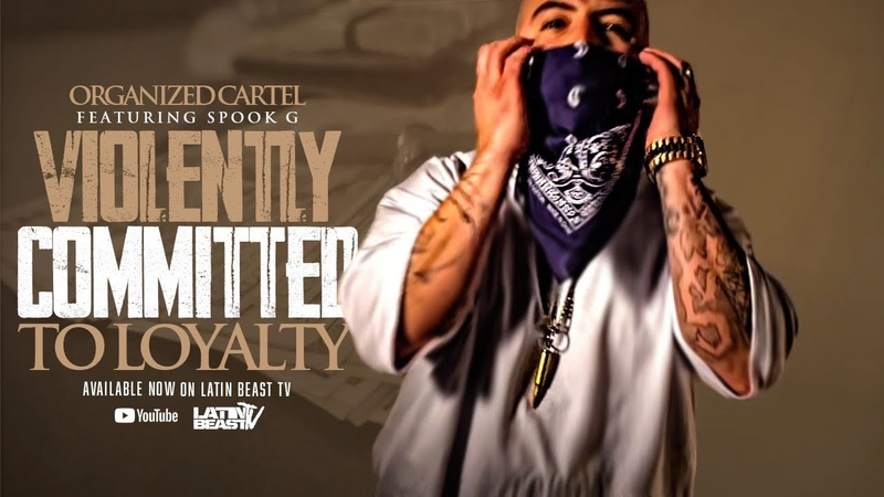 Organized Cartel - Violently Commited To Loyalty Ft. Spook G (Official Music Video)