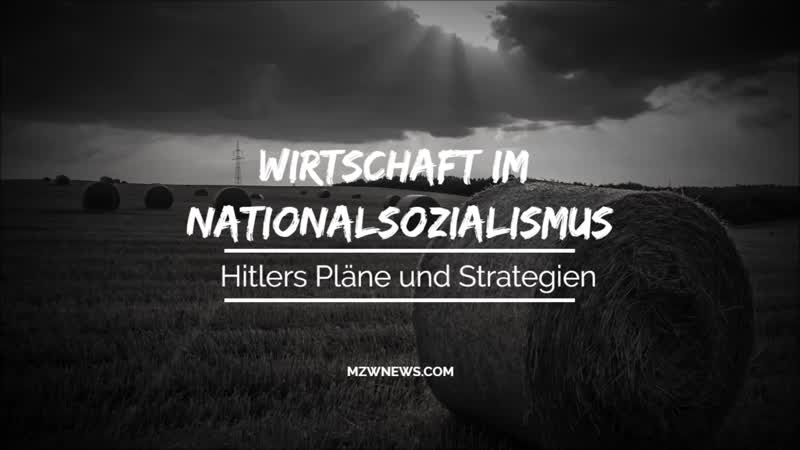Wirtschaft im NS Hitlers Pläne und Strategien – MZW NEWS