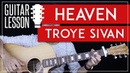 Heaven Guitar Tutorial - Troye Sivan Guitar Lesson 🎸 |Easy Chords Guitar Cover|